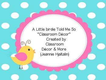 A Little Birdie Told Me So Classroom Decor Theme