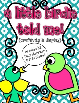 A Little Birdie Told Me! {bird craftivity & display}