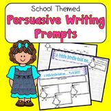 Persuasive Writing Prompts Fun School-Themed Topics