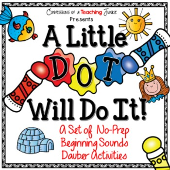 A Little Dot Will Do It – No-Prep Beginning Sounds Dauber Activities
