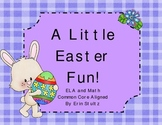 A Little Easter Fun! (Common Core Aligned)