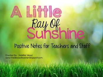 A Little Ray of Sunshine {Positive Notes for Teachers and Staff}