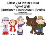 A+ Little Red Riding Hood Word Wall, Characters & Setting