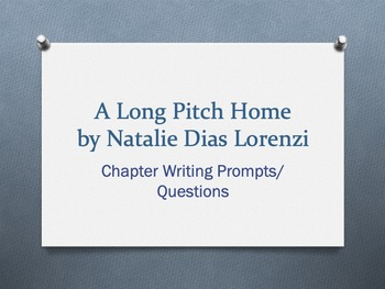 A Long Pitch Home, by Natalie Dias Lorenzi. Chapter Questions/Writing Prompts