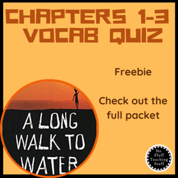 A Long Walk To Water  Vocabulary Quiz Chapters 1-3