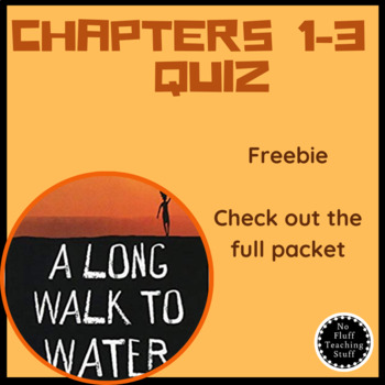 A Long Walk To Water Quiz Ch 1-3