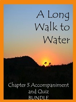 A Long Walk to Water Chapter 3 BUNDLE