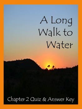 A Long Walk to Water Chapter 2 Quiz by ELA Gone Wild | TpT