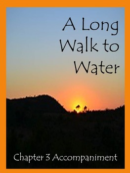A Long Walk to Water Chapter 3 Accompaniment