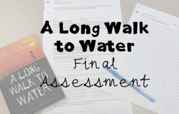 """""""A Long Walk to Water"""" Final Assessment with outline; PRINTABLE"""
