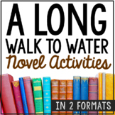 A Long Walk to Water Novel Study Unit Activities, In 2 Formats