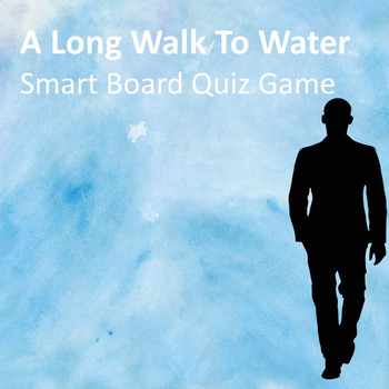 A Long Walk to Water PowerPoint Quiz Game (Great for Smart