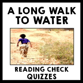 A Long Walk to Water - Reading Check Quizzes