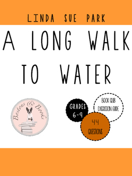 A Long Walk to Water by Linda Sue Park Book Club Discussion Guide
