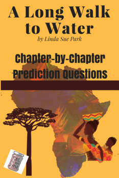 A Long Walk to Water: complete chapter-by-chapter prediction questions