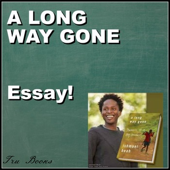a long way gone essay options by school of englishcraft and wizardry a long way gone essay options