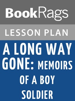 A Long Way Gone: Memoirs of a Boy Soldier Lesson Plans