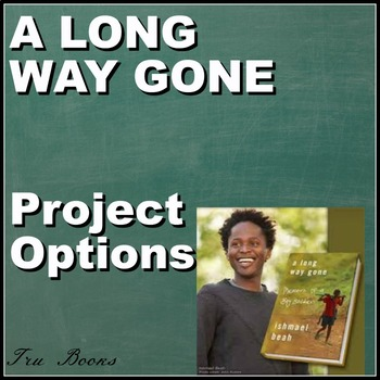 A Long Way Gone Project Options for Students