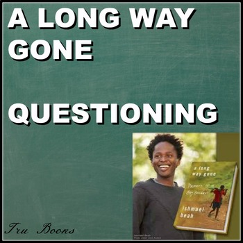 A Long Way Gone Questioning for entire book and essay!
