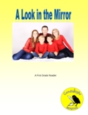 A Look in the Mirror - Science Informational Text - SC.1.L
