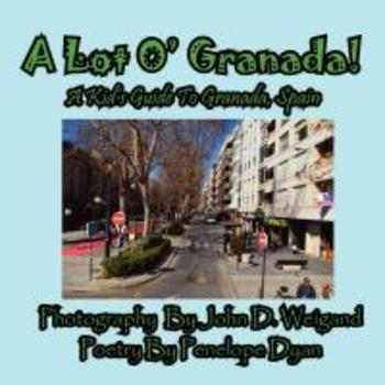 A Lot O' Granada, A Kid's Guide To Granada, Spain
