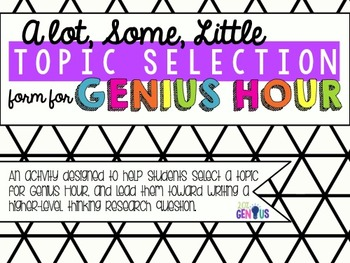 A Lot, Some, Little Activity for Genius Hour