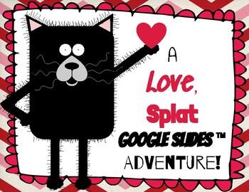 A Love, Splat Google Slides™ Adventure!