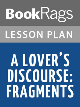A Lover's Discourse: Fragments Lesson Plans
