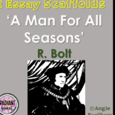 A Man For All Seasons - R.Bolt Two Essay Scaffolds