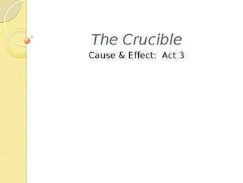 A. MILLER / THE CRUCIBLE / A3 CAUSE & EFFECT