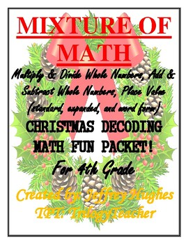 A MIXTURE OF MATH CHRISTMAS DECODING CCSS 4TH GRADE FUN PACKET