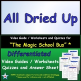 Differentiated Worksheet, Quiz, Ans for Magic School Bus - All Dried Up *