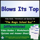 Differentiated Worksheet, Quiz, Ans for Magic School Bus - Blows Its Top *