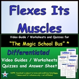 Differentiated Worksheet, Quiz, Ans for Magic School Bus - Flexes Its Muscles  *