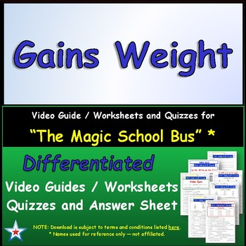 "A Magic School Bus ** ""Gains Weight"" Worksheet, Answer Sheet, Two Quizzes."