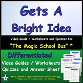Differentiated Worksheet, Quiz, Ans for Magic School Bus - Gets A Bright Idea  *