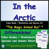 Differentiated Worksheet, Quiz, Ans for Magic School Bus - In The Arctic  *