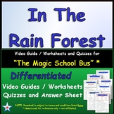 Differentiated Worksheet, Quiz, Ans for Magic School Bus - In The Rain Forest  *