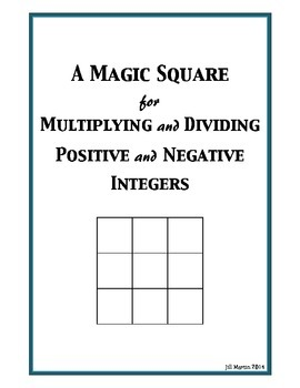 A Magic Square for Multiplying and Dividing Positive and N