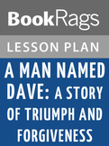 A Man Named Dave: A Story of Triumph and Forgiveness Lesson Plans