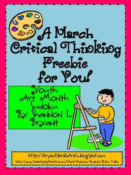 A March Critical Thinking FREEBIE for You!  (Youth Art Month Sudoku)