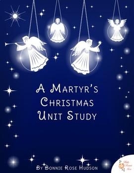 A Martyr's Christmas Unit Study
