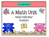 A  Math Unit Using Teddy Bear Counters