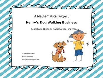 A Mathematical Project with Multiplication;  Henry's Dog Walking Business