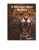 """  A MEXICAN Maya Mystery--a Dramatic Novel"