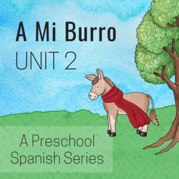A Mi Burro Unit 2: Clothing in Spanish for Preschool- Early Elementary