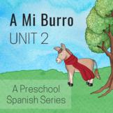 A Mi Burro Unit 2: Clothing in Spanish for Preschool- Early Elementary