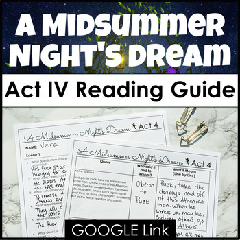 A Midsummer Night's Dream Act IV Reading Guide with Comprehension & Anlaysis