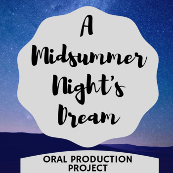 A Midsummer Night's Dream Oral Production Project