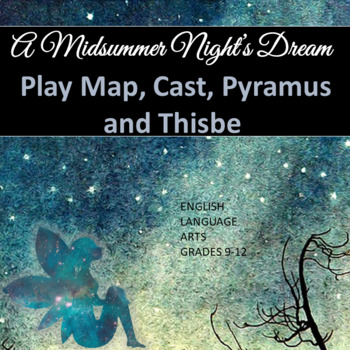 A Midsummer Night's Dream: Play Map, Cast, Pyramus and Thisbe Summary